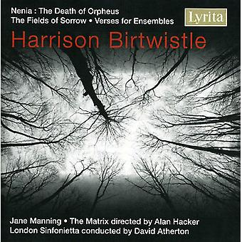 H. Birtwistle - Harrison Birtwistle: Nenia; Felter af sorg; Vers til ensembler [CD] USA import