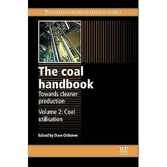 The Coal Handbook Towards Cleaner Production Coal Utilisation by Osborne & Dave