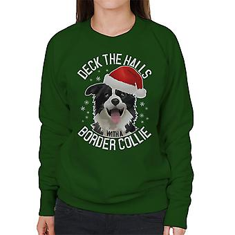 Christmas Deck The Halls With A Border Collie Women's Sweatshirt