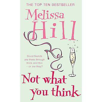 Nicht was Sie denken, von Melissa Hill - 9780099486923 Buch