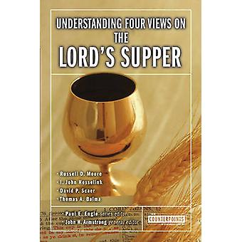 Four Views over the Lord's Supper begrip door John H. Armstrong-