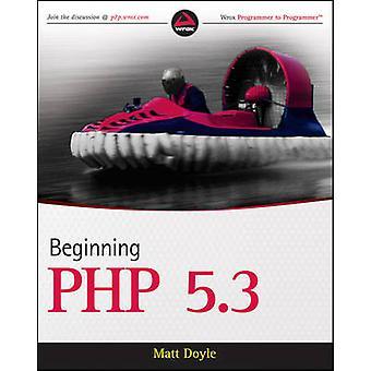 Beginning PHP 5.3 by Matt Doyle - 9780470413968 Book