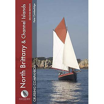 North Brittany and Channel Islands Cruising Companion by Peter Cumber