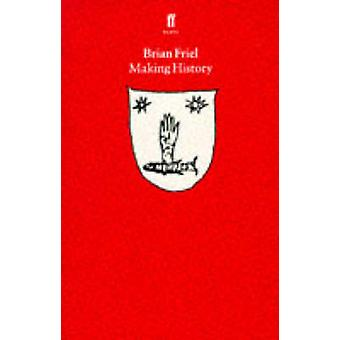 Making History (Main) by Brian Friel - 9780571154777 Book