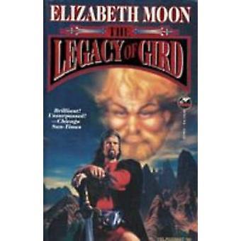 The Legacy of Gird by Elizabeth Moon - 9780671877477 Book