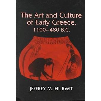 Art and Culture of Early Greece - 1100-480 B.C. (1st New edition) by