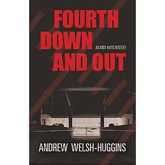 Fjärde ner och ut - ett Andy Hayes mysterium av Andrew Welsh-Huggins-