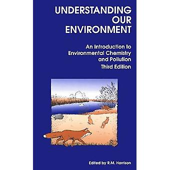 Understanding Our Environment - An Introduction to Environmental Chemi