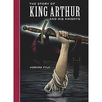 The Story of King Arthur and His Knights (New edition) by Howard Pyle