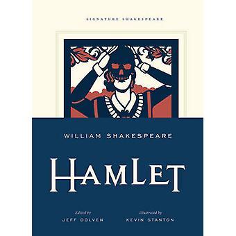Hamlet by William Shakespeare - Jeff Dolven - Kevin Stanton - 9781402