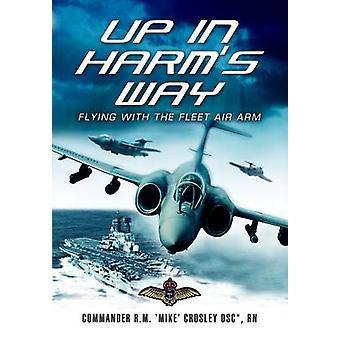 Upp i Harm's Way - flyga med i Fleet Air Arm (ny upplaga) av R. M