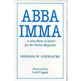 Abba Imma - Miscellany of Pieces for the Parish Magazine by Norman W.