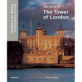 The Story of the Tower of London by Tracy Borman - 9781858946337 Book
