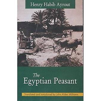 The Egyptian Peasant by Henry Habib Ayrout - John Alden Williams - Jo