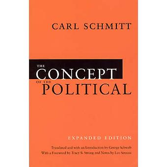 The Concept of the Political (Expanded edition) by Carl Schmitt - Geo