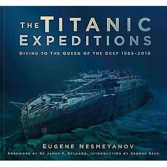 The Titanic Expeditions - Diving to the Queen of the Deep - 1985-2010 b