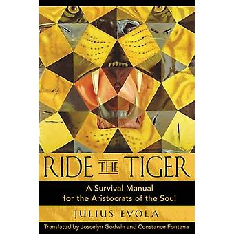 Ride the Tiger - A Survival Manual for the Aristocrats of the Soul by