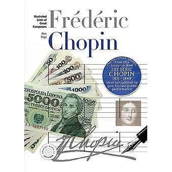 New Illustrated Lives of Great Composers - Chopin by Ates Orga - 97817