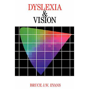 Dyslexia and Vision by Bruce Evans - 9781861562425 Book