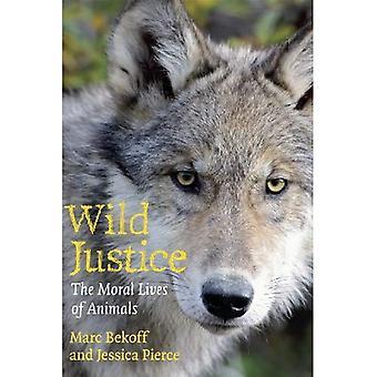 Vilda rättvisa: Moraliska livet för djur