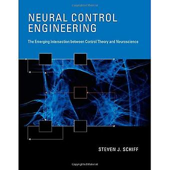 Neuronale Steuerungs-/Regelungstechnik: Der aufstrebenden Schnittpunkt zwischen Kontrolltheorie und Neurowissenschaften