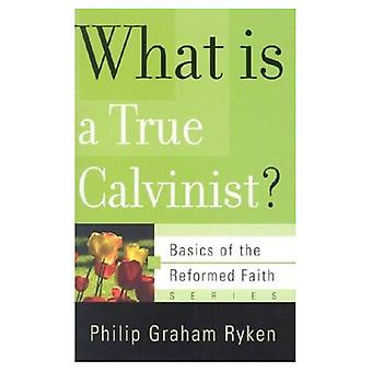 What Is a True Calvinist? (Basics of the Reformed Faith)