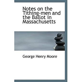 Notes on the Tithing-men and the Ballot in Massachusetts