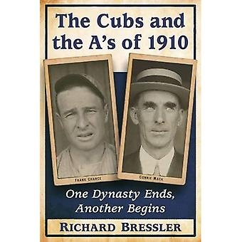 The Cubs and the A's of 1910: One Dynasty Ends, Another Begins
