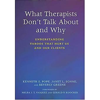 What Therapists Don't Talk About and Why: Understanding Taboos That Hurt Us and Our Clients
