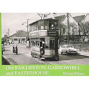 Gamla Baillieston, Garrowhill och Easterhouse