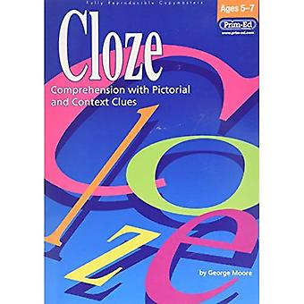 Cloze: 5 to 8 Years: Comprehension with Pictorial and Context Clues