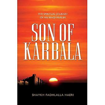 Son of Karbala: The Spiritual Journey of an Iraqi Muslim