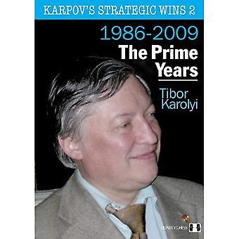 Karpovs Strategic Wins 2: The Prime Years 1986-2009