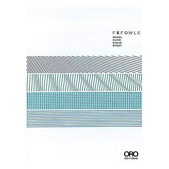 FXFOWLE: Reveal, Filter, Evolve, Effect (Core)