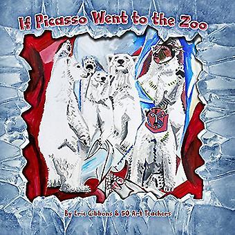 Als Picasso ging naar de dierentuin: een geïllustreerde inleiding tot de kunstgeschiedenis van de voor kinderen door kunstdocenten