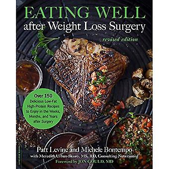 Eating Well after Weight Loss Surgery (Revised): Over 150 Delicious Low-Fat High-Protein Recipes to Enjoy in the Weeks, Months, and Years after Surgery