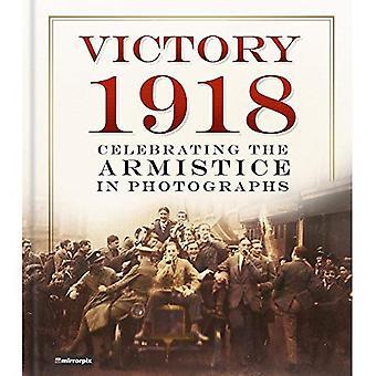 Victory 1918: Feirer våpenhvilen i fotografier