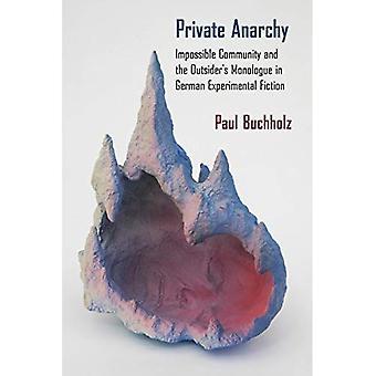 Anarquia privado: Comunidade impossível e monólogo do forasteiro na ficção Experimental alemão