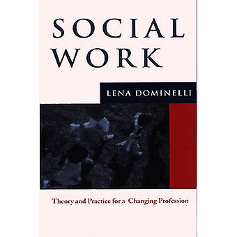 Sosialt arbeid teori og praksis for endring yrke av Dominelli & Lena