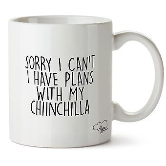 Hippowarehouse beklager jeg ikke jeg har planer med min Chinchilla skrevet krus Cup keramiske 10 Unzen