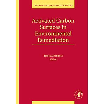 Activated Carbon Surfaces in Environmental Remediation by Bandosz & Teresa J.