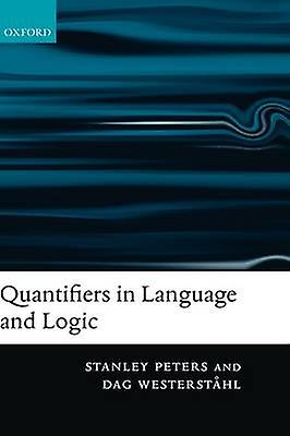 Quantifiers in Language and Logic by Peters & Stanley