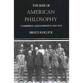 De opkomst van de Amerikaanse filosofie Cambridge Massachusetts 18601930 door Kuklick & Bruce