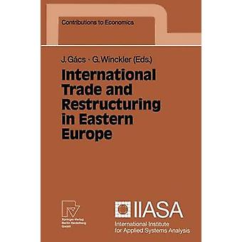 International Trade and Restructuring in Eastern Europe by Gcs & Jnos