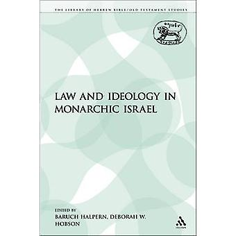 Law and Ideology in Monarchic Israel by Halpern & Baruch