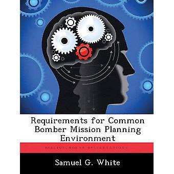 Anforderungen für gemeinsame Bomber Mission Planung Umwelt durch weiße & Samuel G.