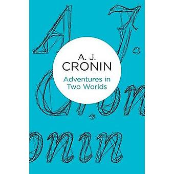 Adventures in Two Worlds by Cronin & A J