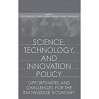 Videnskab teknologi og Innovation politik muligheder og udfordringer for videnøkonomien ved Conceio & Pedro