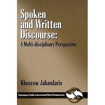 Spoken and Written Discourse A MultiDisciplinary Perspective by Jahandarie & Khosrow