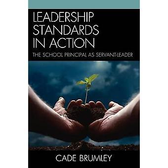 Normes de leadership en Action le directeur d'école comme ServantLeader par Brumley & Cade